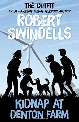 The Outfit: Kidnap at Denton Farm by Robert Swindells (2014-09-01)
