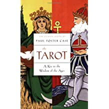 The Tarot: A Key to the Wisdom of the Ages