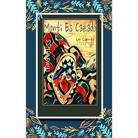 Monti Es Cazado: Un Cuento Ilustrado (Las Locuras de Monti nº 1) (Spanish Edition)