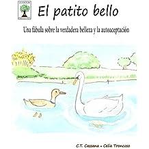 El patito bello: Una f??bula sobre la verdadera belleza y la autoaceptaci??n (Cuentos para la vida) (Spanish Edition) by C.T. Cassana (2016-03-21)