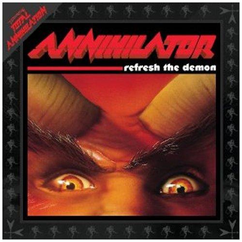 Annihilator: Refresh the Demon (Re-Release Incl. Bonus Material) (Audio CD)