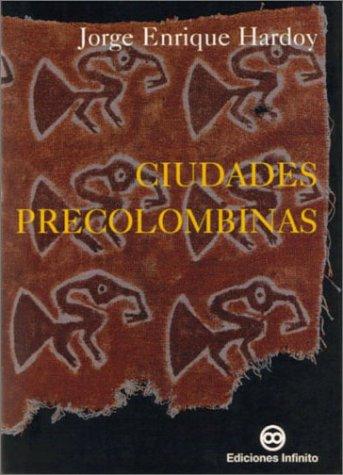 Descargar Libro Ciudades precolombinas de Jorge Enrique Hardoy