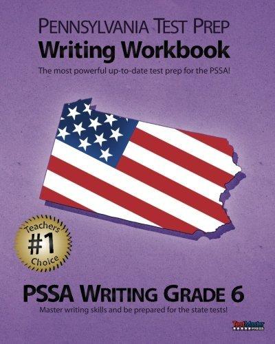 PENNSYLVANIA TEST PREP Writing Workbook PSSA Writing Grade 6 by Test Master Press Pennsylvania (2012-06-30)