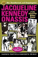 Jacqueline Kennedy Onassis - A Life Beyond Her Wildest Dreams de Darwin Porter