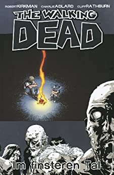 The Walking Dead 09: Im finsteren Tal von [Kirkman, Robert]