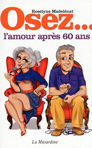 Osez l'amour après 60 ans par Madelenat Roselyne