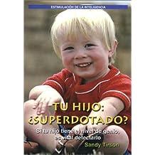 Tu Hijo: Superdotado?: Your Gifted Child: SI Tu Hijo Tiene Nivel De Genio, Es Vital Detectarlo