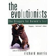 Evolutionists: The Struggle for Darwin's Soul