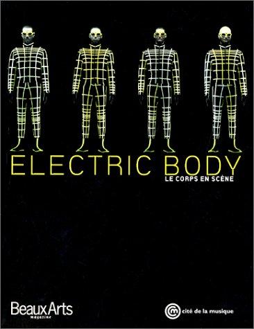 Electric body : Le Corps en scène