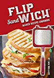 Flip Sandwich Maker Recipe Cookbook: Unlimited Delicious Copper Pan Non-Stick Stovetop Panini Grill Press Recipes (Panini Press Grill Series Book 1) (English Edition)