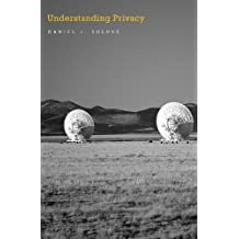 Understanding Privacy by Daniel J. Solove (2010-03-30)