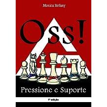 Oss!: Pressione e Suporte (Portuguese Edition)