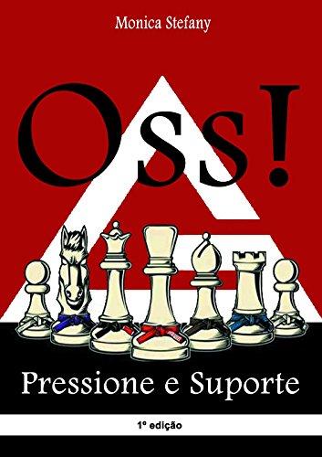Oss!: Pressione e Suporte (Portuguese Edition) por Monica Stefany Gomes De Sousa