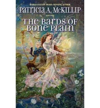 McKillip, Patricia A [ The Bards of Bone Plain ] [ THE BARDS OF BONE PLAIN ] Dec - 2011 { Paperback }