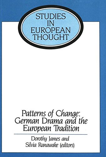 Patterns of Change: German Drama and the European Tradition: Essays in Honour of Ronald Peacock (Studies in European Thought, Band 1)