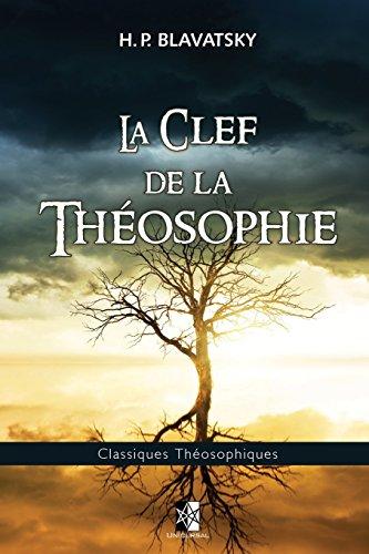 La Clef de la Théosophie par Helena Petrovna Blavatsky