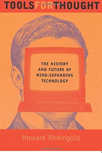Tools for Thought: The History and Future of Mind-Expanding Technology (MIT Press)