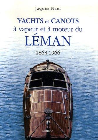 Yachts et canots à vapeur et à moteur du Léman 1863-1966