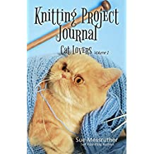 Knitting Project Journal - Cat Lovers Volume 1
