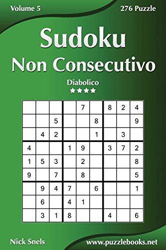 Sudoku Non Consecutivo - Diabolico - Volume 5-276 Puzzle por Nick Snels