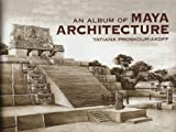Image de An Album of Maya Architecture