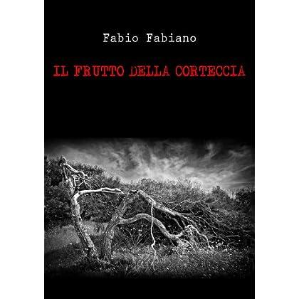 Il Frutto Della Corteccia (I Casi Dell'ispettore Di Falco Vol. 4)