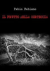 Il Frutto della corteccia (I Casi dell'Ispettore Di Falco Vol. 4) (Italian Edition)