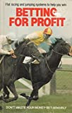 Betting for Profit: Flat Racing and National Hunt Systems to Help You Win