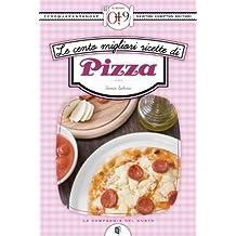Le cento migliori ricette di pizza (eNewton Zeroquarantanove) (Italian Edition)