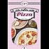 Le cento migliori ricette di pizza (eNewton Zeroquarantanove)