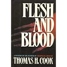 Flesh and Blood by Thomas H. Cook (1989-01-10)