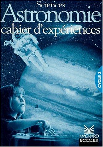 Astronomie : cahier d'expériences cycle 3