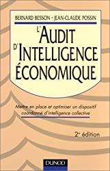 L'Audit d'intelligence économique : Mettre en place et optimiser un dispositif coordonné d'intelligence collective