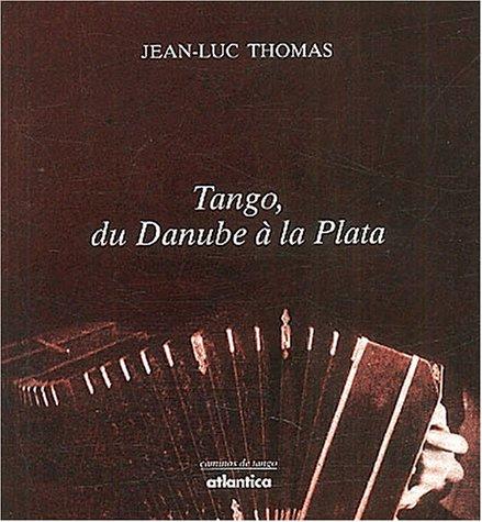 Tango, du Danube à la Plata par Jean-Luc Thomas