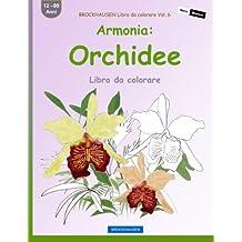 BROCKHAUSEN Libro da colorare Vol. 6 - Armonia: Orchidee: Libro da colorare