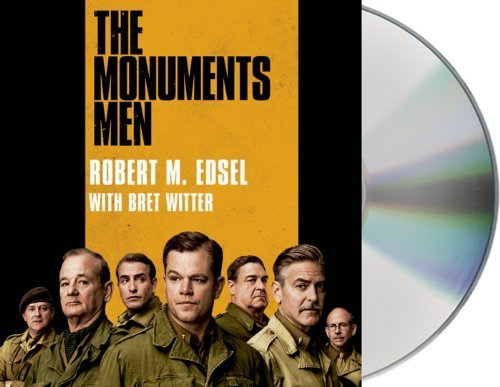 The Monuments Men: Allied Heroes, Nazi Thieves, and the Greatest Treasure Hunt in History by Edsel, Robert (2013) Audio CD