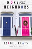 More than Neighbors by Isabel Keats (2015-11-17)