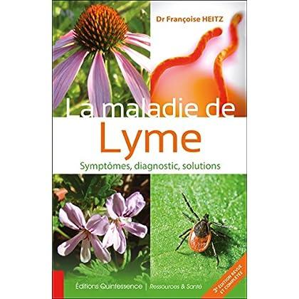 La maladie de Lyme - Symptômes, diagnostic, solutions (Ressources & Santé)