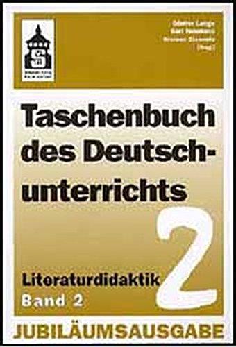 Taschenbuch des Deutschunterrichts / Grundfragen und Praxis der Sprach- und Literaturdidaktik: Taschenbuch des Deutschunterrichts, Band 2: ... Form, Trivialliteratur, Gebrauchstexte
