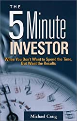 The 5 Minute Investor: When You Don't Want to Spend the Time, But Want the Results