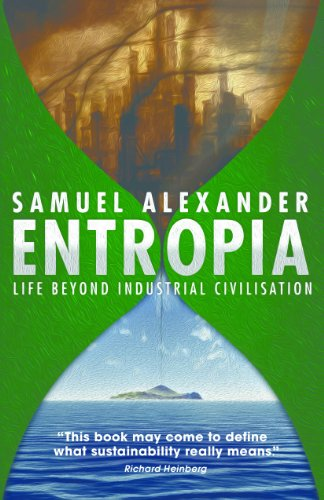 Entropia: Life Beyond Industrial Civilisation (English Edition)