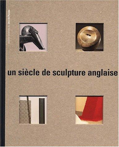 Un siècle de sculpture anglaise