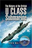 The History of the British U Class Submarine