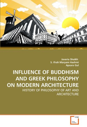 INFLUENCE OF BUDDHISM AND GREEK PHILOSOPHY ON MODERN ARCHITECTURE: HISTORY OF PHILOSOPHY OF ART AND ARCHITECTURE