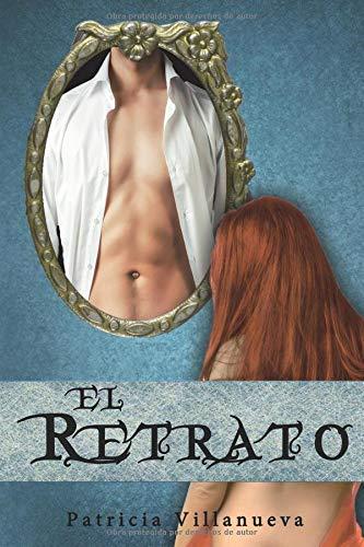 El Retrato (Saga El Don) por Patricia Villanueva Polo