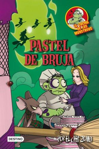 Pastel de bruja: La cocina de los monstruos 6 por Martín Piñol