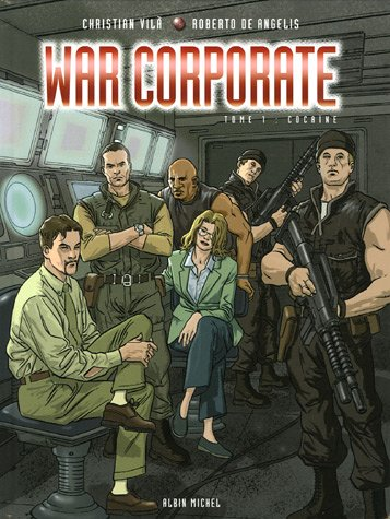 War Corporate, Tome 1 : Cocaïne