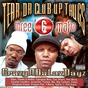 Crazyndalazdayz by Tear Da Club Up Thugs - Club Thugs Tear Up Da