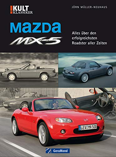 Mazda MX-5 - Bildband über die Renaissance des Roadsters mit umfassender Modell-Geschichte und Fakten zu Motoren, Technik und Datentabellen auf knapp 100 Seiten