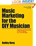 Music Marketing for the DIY Musician:...